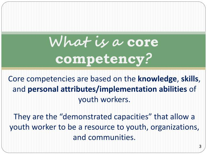 What is a core competency