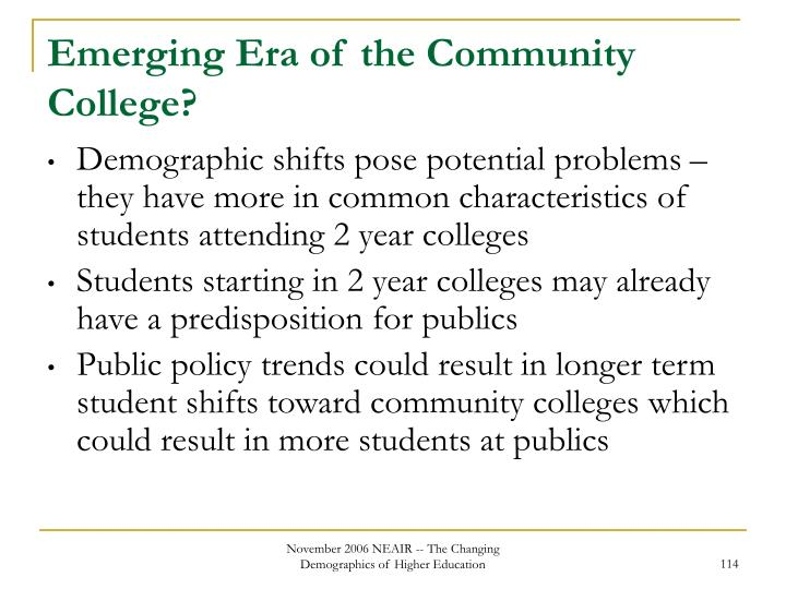 Emerging Era of the Community College?