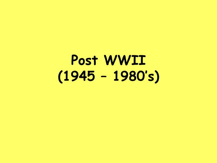 post wwii 1945 1980 s n.