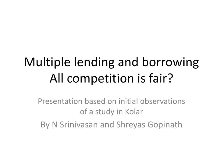 multiple lending and borrowing all competition is fair n.