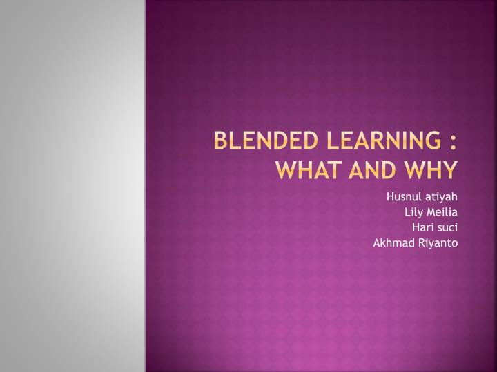 blended learning what and why n.