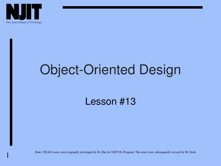 object oriented technology in software design Included in the curriculum are courses that concentrate on user-centered design, object oriented technology projects use students in the software design and.