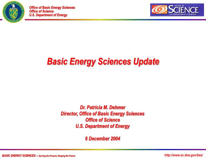 basic energy sciences serving the present shaping the future n.