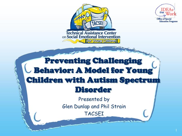 preventing challenging behavior a model for young children with autism spectrum disorder n.