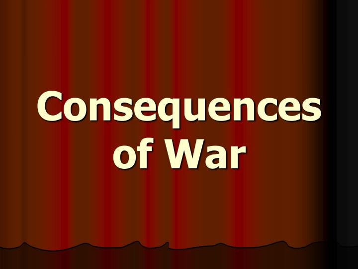 consequences of war n.