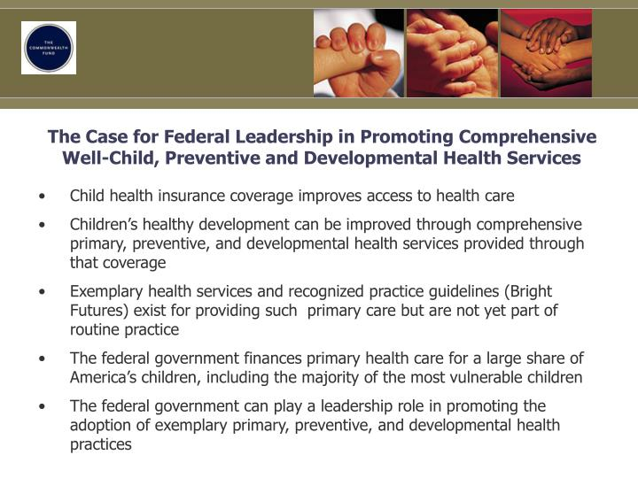 The Case for Federal Leadership in Promoting Comprehensive Well-Child, Preventive and Developmental ...