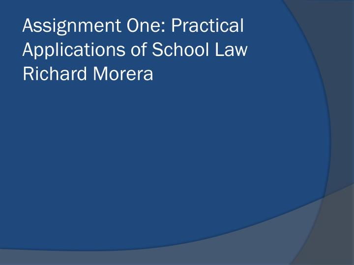 assignment one practical applications of school law richard morera n.