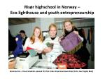 ris r highschool in norway eco lighthouse and youth entrepreneurship