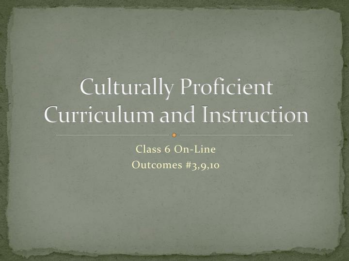 culturally proficient curriculum and instruction n.