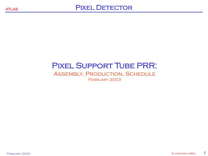 pixel support tube prr assembly production schedule february 2003 n.