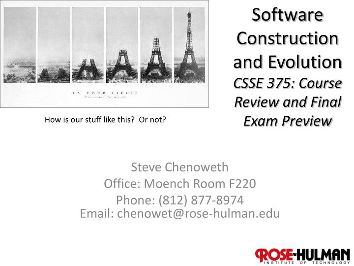 software construction and evolution csse 375 course review and final exam preview n.