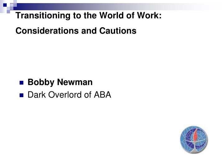transitioning to the world of work considerations and cautions n.
