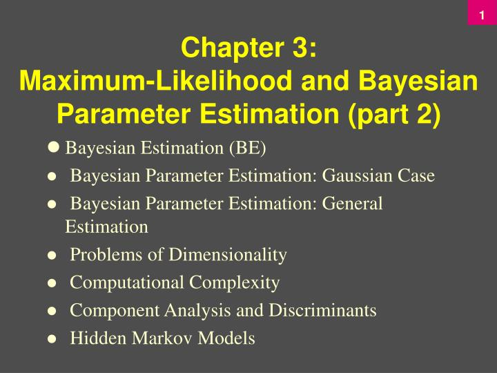 Chapter 3 maximum likelihood and bayesian parameter estimation part 2