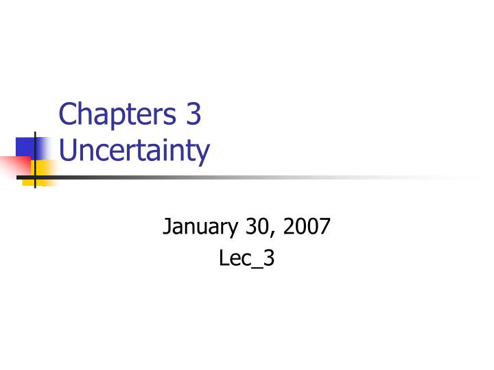 chapters 3 uncertainty n.