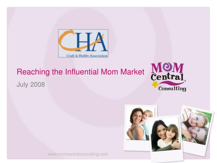 reaching the influential mom market n.