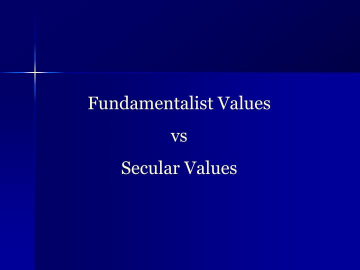 Fundamentalist Values