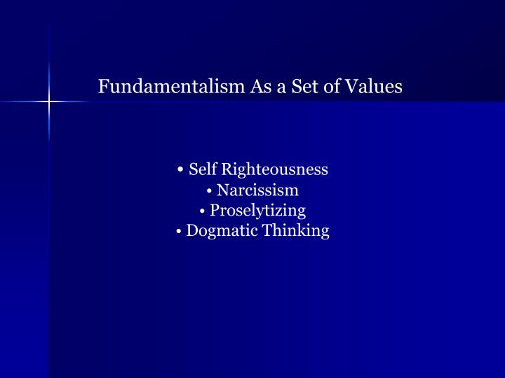 Fundamentalism As a Set of Values