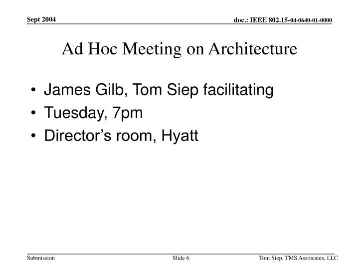 Ad Hoc Meeting on Architecture