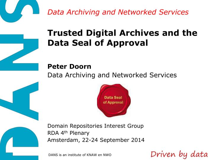 trusted digital archives and the data seal of approval n.