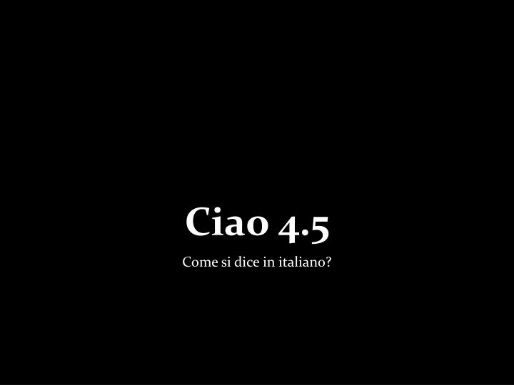 ciao 4 5 n.