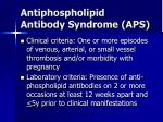 antiphospholipid antibody syndrome aps