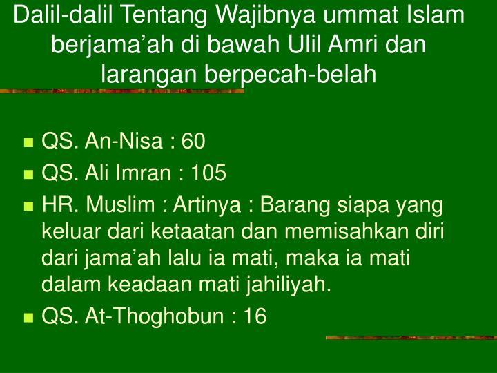Dalil-dalil Tentang Wajibnya ummat Islam berjama'ah di bawah Ulil Amri dan larangan berpecah-belah