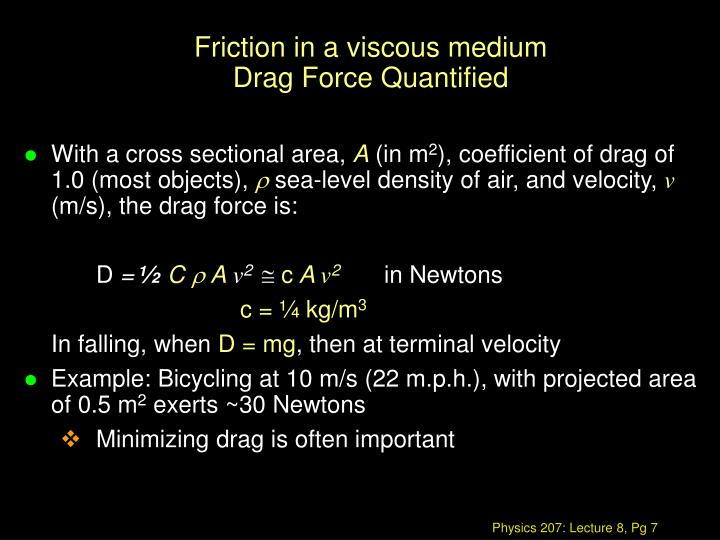 Friction in a viscous medium