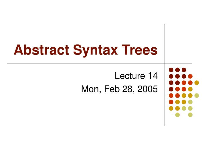 abstract syntax trees n.
