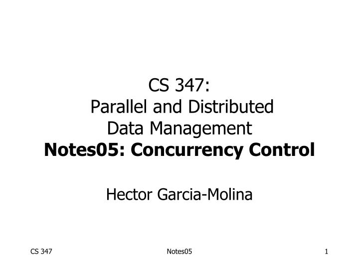Cs 347 parallel and distributed data management notes05 concurrency control