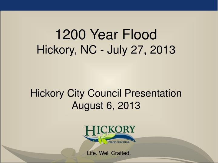1200 year flood hickory nc july 27 2013 hickory city council presentation august 6 2013 n.