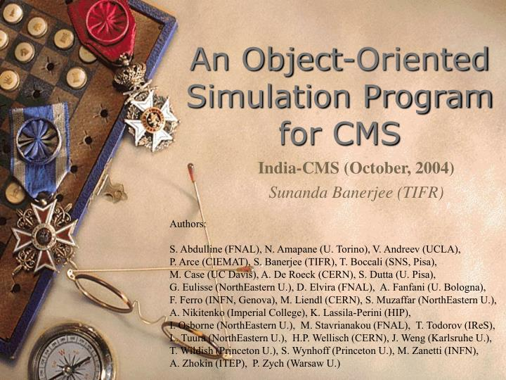 an object oriented simulation program for cms n.