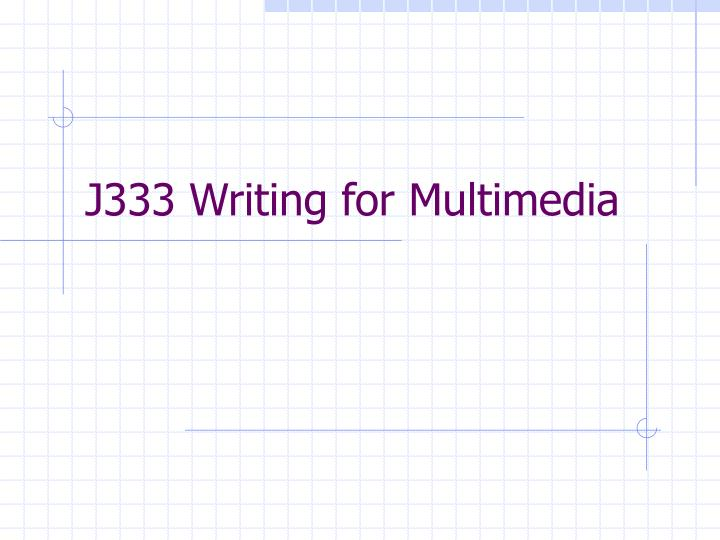 j333 writing for multimedia n.