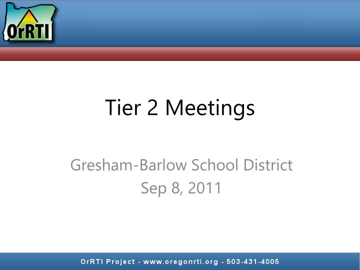 tier 2 meetings n.