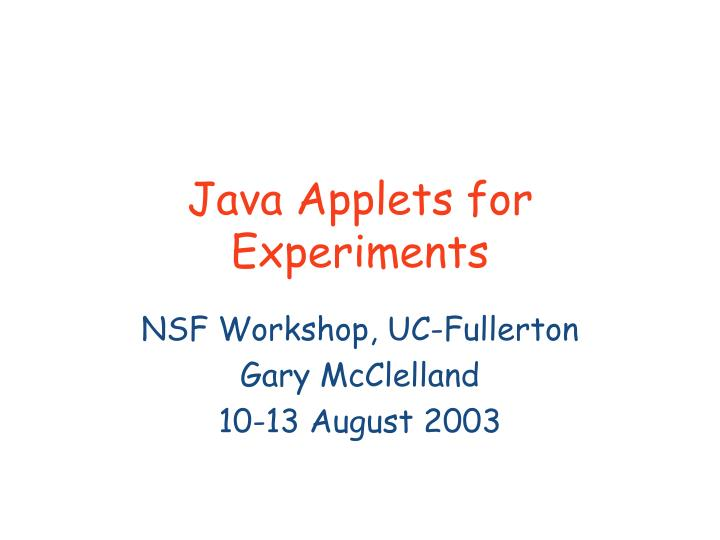 Ppt java applets for experiments powerpoint presentation, free.