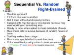 sequential vs random right brained