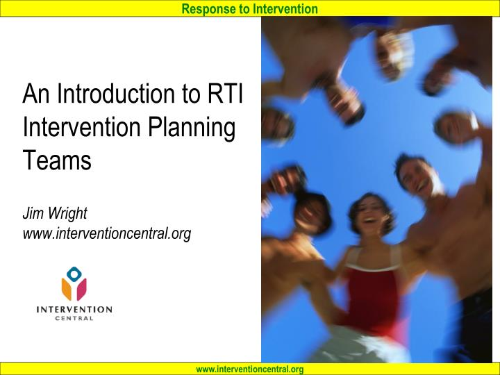 an introduction to rti intervention planning teams jim wright www interventioncentral org n.