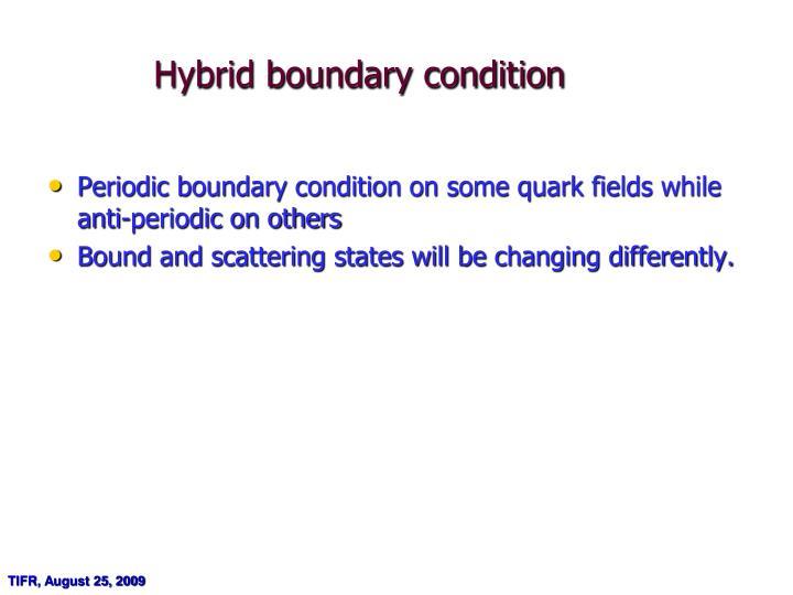 Hybrid boundary condition