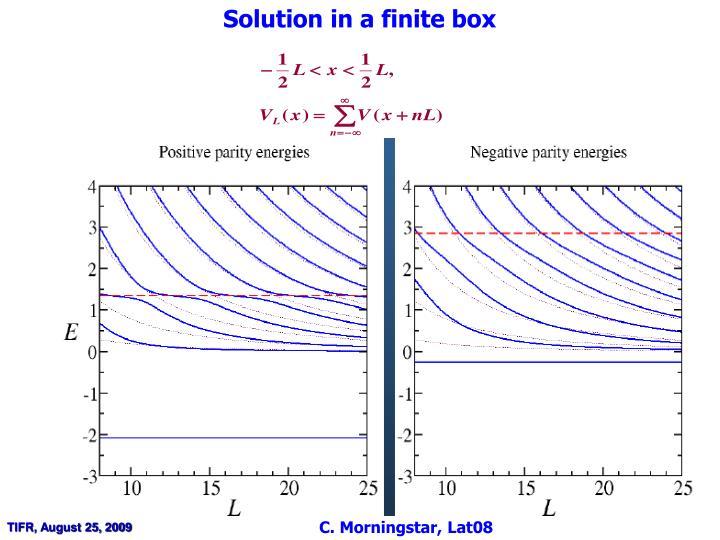 Solution in a finite box