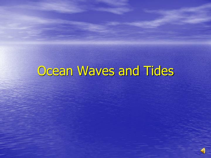 ocean waves and tides n.