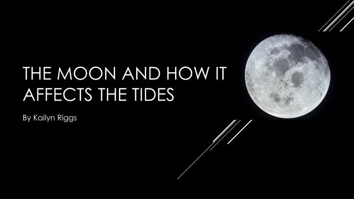 the moon and how it affects the tides n.