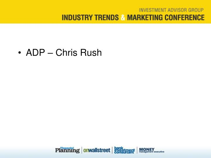 ADP – Chris Rush