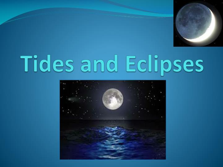 tides and eclipses n.