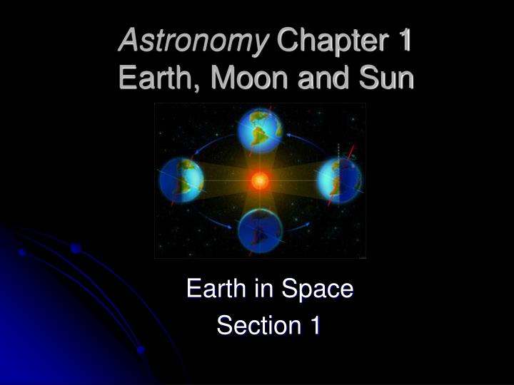 astronomy chapter 1 earth moon and sun n.