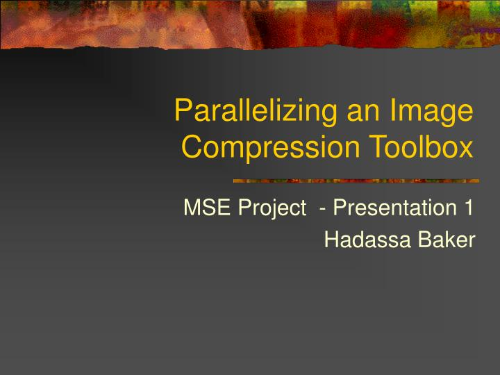 parallelizing an image compression toolbox n.