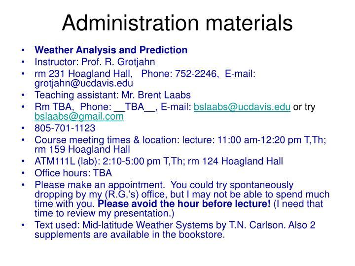 Administration materials