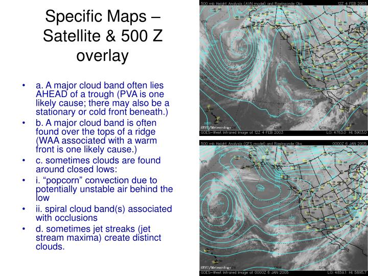 Specific Maps – Satellite & 500 Z overlay