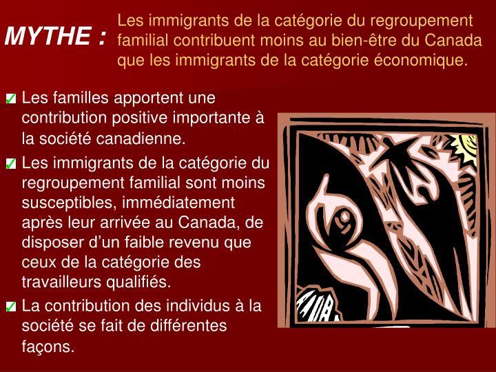 Les immigrants de la catégorie du regroupement familial contribuent moins au bien-être du Canada que les immigrants de la catégorie économique.