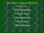 the most common weather tools are