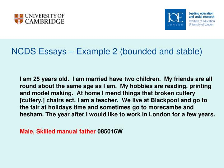 NCDS Essays – Example 2 (bounded and stable)