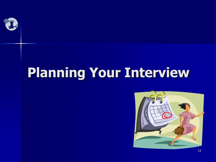Planning Your Interview